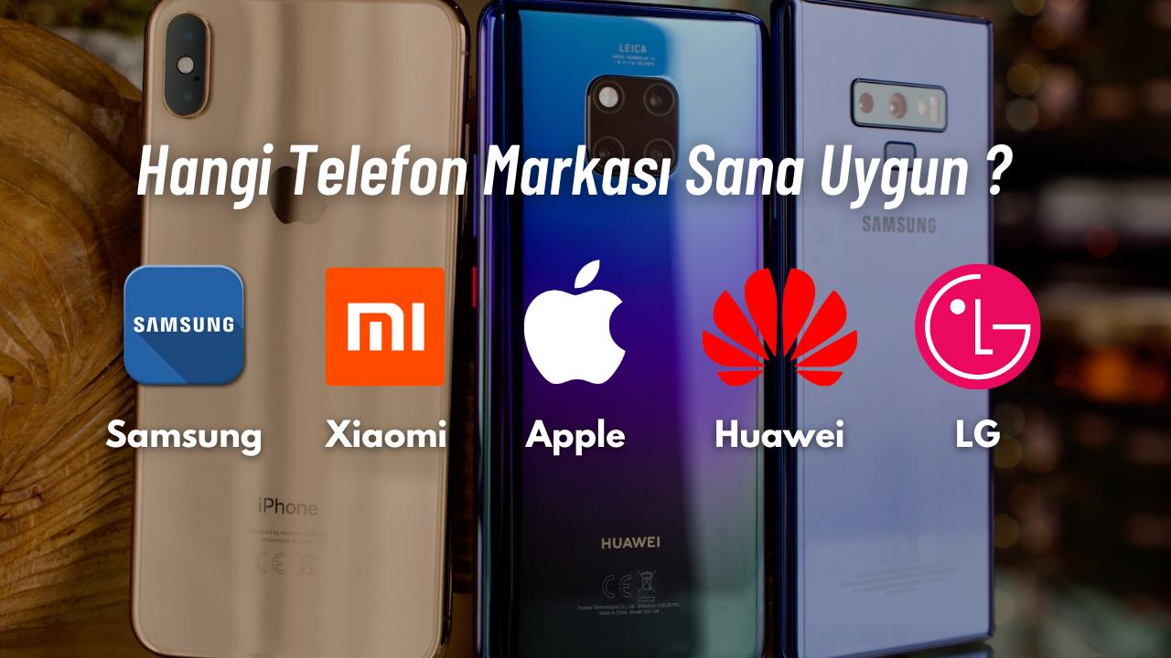 7 Soruda Sana En Uygun Telefon Markasını Bulalım !